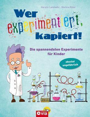 Wer experimentiert, kapiert! von Heubach,  Florian, Landwehr,  Kerstin, Rüter,  Martina, Velten,  Heidi