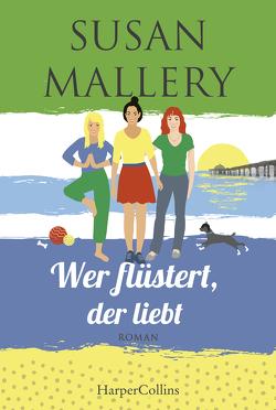 Wer flüstert, der liebt von Mallery,  Susan