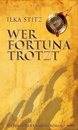 Wer Fortuna trotzt von Stitz,  Ilka