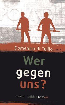 Wer gegen uns? von Di Tullio,  Domenico, Hermans,  Hugo