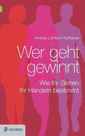 Wer geht, gewinnt von Latritsch-Karlbauer,  Andrea