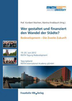 Wer gestaltet und finanziert den Wandel der Städte?. von Knoblauch,  Martina, Wachten,  Kunibert