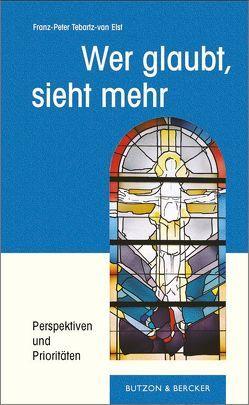 Wer glaubt, sieht mehr von Tebartz-van Elst,  Franz P