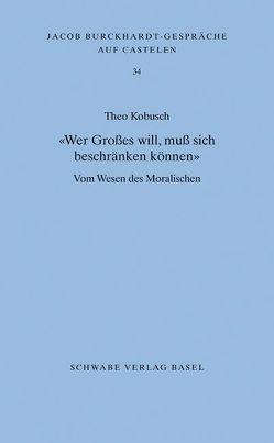 «Wer Großes will, muß sich beschränken können» von Kobusch,  Theo