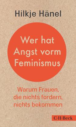 Wer hat Angst vorm Feminismus? von Hänel,  Hilkje Charlotte