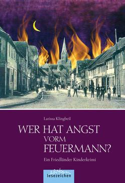 Wer hat Angst vorm Feuermann? von Klingbeil,  Larissa