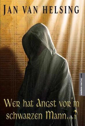 Wer hat Angst vor'm schwarzen Mann…? von Helsing,  Jan van, Holey,  Jan U