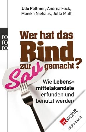Wer hat das Rind zur Sau gemacht? von Fock,  Andrea, Muth,  Jutta, Niehaus,  Monika, Pollmer,  Udo