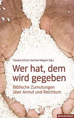 Wer hat, dem wird gegeben von Griese,  Kerstin, Kruse,  Andreas, Schulz,  Claudia, Wegener,  Gerhard