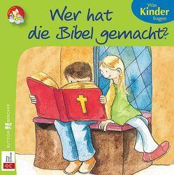 Wer hat die Bibel gemacht? von Leberer,  Sven