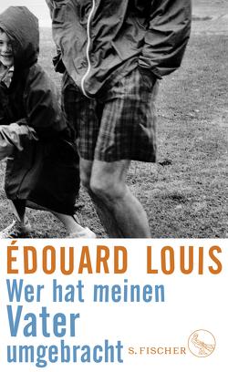 Wer hat meinen Vater umgebracht von Louis,  Édouard, Schmidt-Henkel,  Hinrich