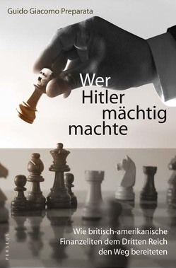 Wer Hitler mächtig machte von Böttiger,  Helmuth, Bracher,  Andreas, Preparata,  Guido G