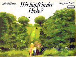 Wer hüpft in der Hecke? von Könner,  Alfred, Linke,  Siegfried