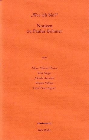 Wer ich bin von Böhmer,  Paulus, Eigner,  Gerd P, Herbst,  Alban N, Leyn,  Urs van der, Reich,  Asher, Singer,  Wolf, Söllner,  Werner