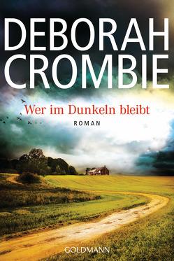 Wer im Dunkeln bleibt von Crombie,  Deborah, Jaeger,  Andreas