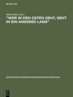 """""""Wer in den Osten geht, geht in ein anderes Land"""" von Lindner,  Rolf"""