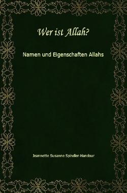 Wer ist Allah? von Spindler-Handour,  Jeannette Susanne