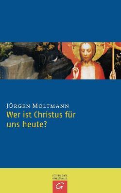 Wer ist Christus für uns heute? von Moltmann,  Jürgen