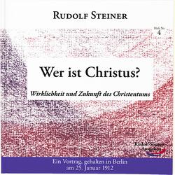 Wer ist Christus? von Steiner,  Rudolf