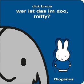 Wer ist das im Zoo, Miffy? von Bruna,  Dick, Kroll,  Anna-Nina