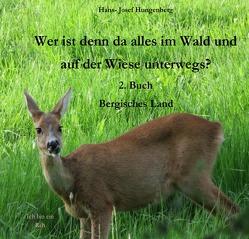 Wer ist denn da alles im Wald und auf der Wiese unterwegs? 2. Buch von Hungenberg,  Hans- Josef