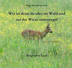Wer ist denn da alles im Wald und auf der Wiese unterwegs? von Hungenberg,  Hans- Josef