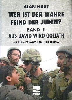 Wer ist der wahre Feind der Juden, Band 2 von Flottau,  Heiko, Gelsdorf,  Inga, Hart,  Alan