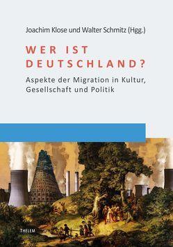Wer ist Deutschland? von Klose,  Joachim, Schmitz,  Walter