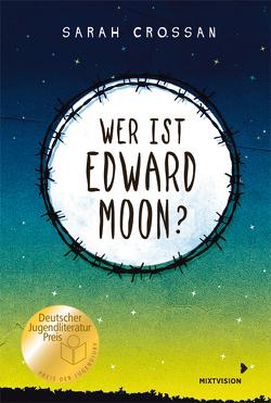 Wer ist Edward Moon? – Ausgezeichnet mit dem Deutschen Jugendliteraturpreises 2020 von Crossan,  Sarah, Setsman,  Cordula