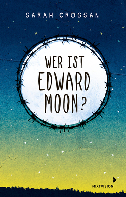 Wer ist Edward Moon? von Crossan,  Sarah, Setsman,  Cordula