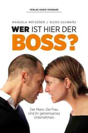 Wer ist hier der Boss? von Mätzener,  Manuela, Schwarz,  Guido