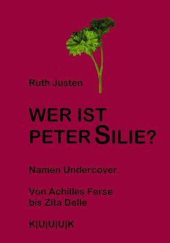 Wer ist Peter Silie? von Justen,  Ruth
