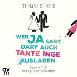 Wer Ja sagt, darf auch Tante Inge ausladen von Sünder,  Thomas