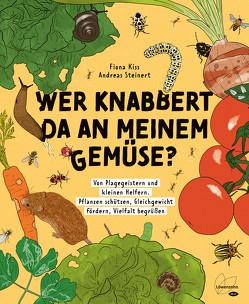 Wer knabbert da an meinem Gemüse? von Kiss,  Fiona, Steinert,  Andreas