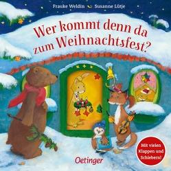 Wer kommt denn da zum Weihnachtsfest? von Lütje,  Susanne, Weldin,  Frauke