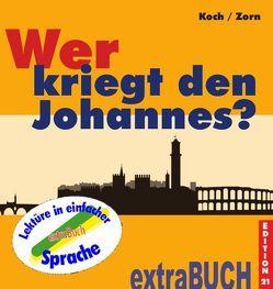 Wer kriegt den Johannes? von Koch,  Caroline, Städtler-Ley,  Stefan, Zorn,  Monika
