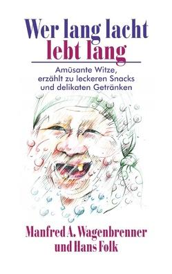 Wer lang lacht lebt lang von Folk,  Hans, Wagenbrenner,  Manfred A.
