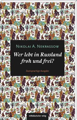 Wer lebt in Russland froh und frei? von Hengevoß,  Christine, Nekrassow,  Nikolai A.