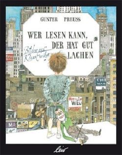 Wer lesen kann, der hat gut lachen von Ensikat,  Klaus, Preuß,  Gunter