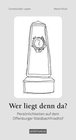 Wer liegt denn da? von Kalt-Jopen,  Cornelia, Ruch,  Martin