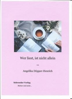 Wer liest, ist nicht allein von Döpper-Henrich,  Angelika