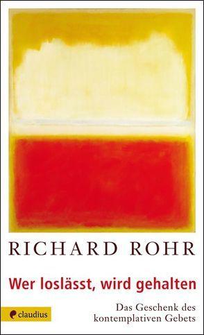 Wer loslässt, wird gehalten von Rohr,  Richard