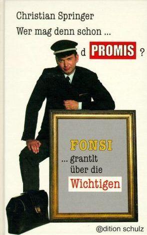 Wer mag denn schon d Promis? von Springer,  Christian