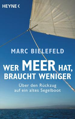 Wer Meer hat, braucht weniger von Bielefeld,  Marc