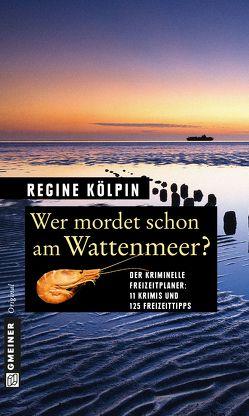 Wer mordet schon am Wattenmeer? von Kölpin,  Regine