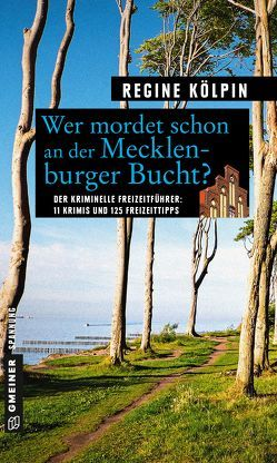 Wer mordet schon an der Mecklenburger Bucht? von Kölpin,  Regine