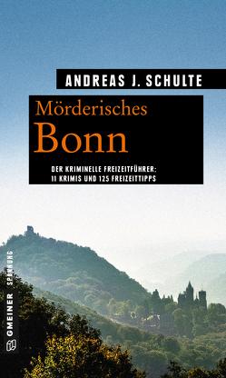 Mörderisches Bonn von Schulte,  Andreas J.