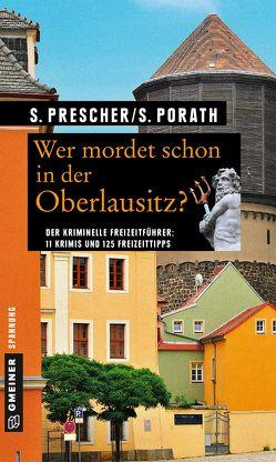 Wer mordet schon in der Oberlausitz? von Porath,  Silke, Prescher,  Sören