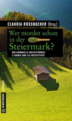Wer mordet schon in der Steiermark? von Rossbacher,  Claudia