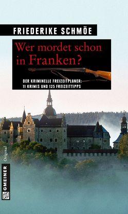 Wer mordet schon in Franken? von Schmöe,  Friederike